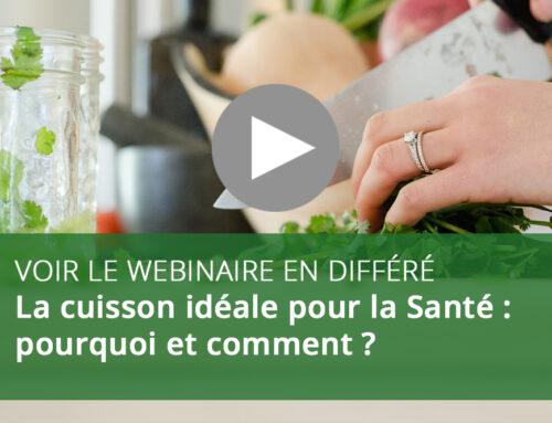 Webinaire : La cuisson idéale pour la Santé : pourquoi et comment ?