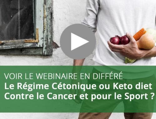 Webinaire : Le Régime Cétonique ou Keto diet. Contre le Cancer et pour le Sport ?