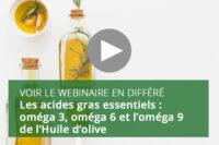 Webinaire-Les-acides-gras-essentiels-Huile-dolive