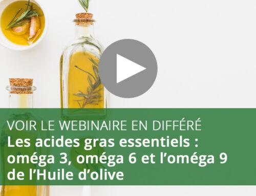 Webinaire : Les acides gras essentiels : oméga 3, oméga 6 et l'oméga 9 de l'Huile d'olive