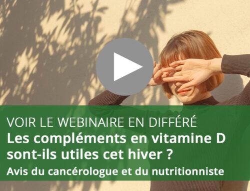 Webinaire : Les compléments en vitamine D sont-ils utiles cet hiver?