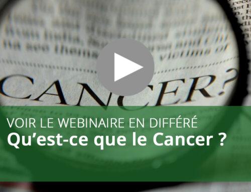 Webinaire : Qu'est-ce que le Cancer ?