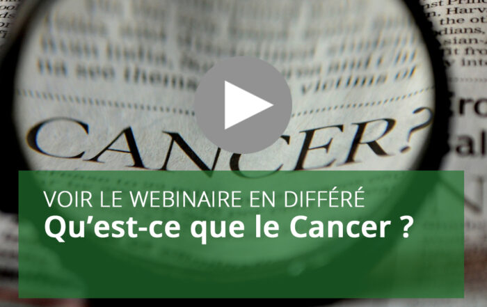 webinaire-Qu'est-ce que le Cancer ?