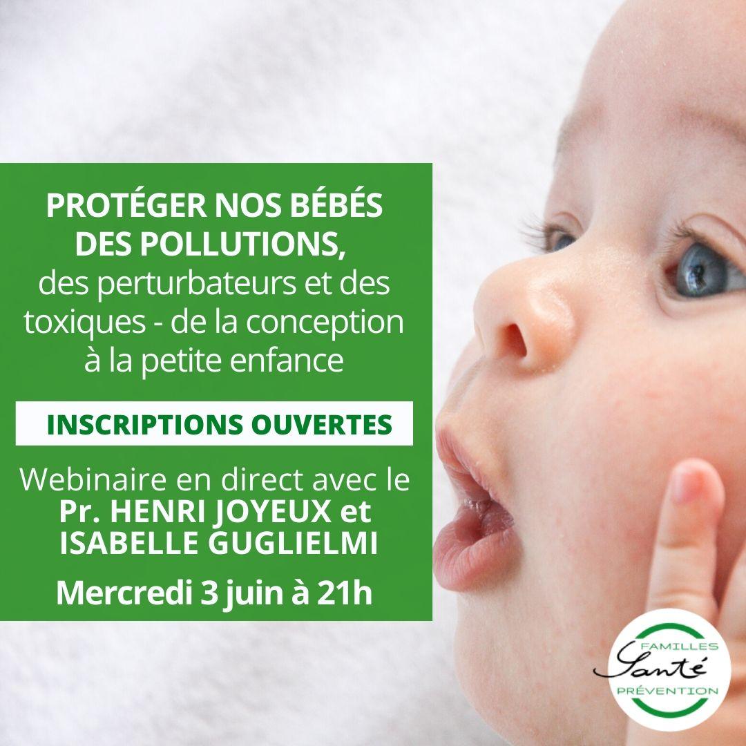 Protéger nos bébés des pollutions, des perturbateurs et des toxiques - de la conception à la petite enfance