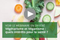 Végétarisme et Véganisme : quels intérêts pour la santé ?