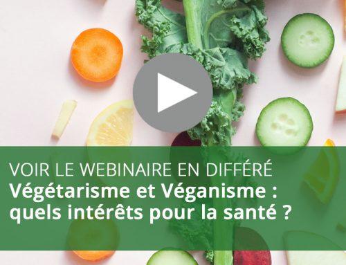 Webinaire : Végétarisme et Véganisme : quels intérêts pour la santé ?