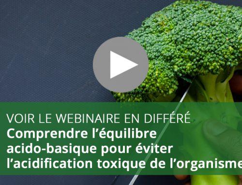 Webinaire : Comprendre l'équilibre acido-basique pour éviter l'acidification toxique de l'organisme