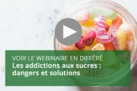 Les addictions aux sucres : dangers et solutions