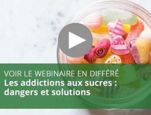 Webinaire : Les addictions aux sucres : dangers et solutions