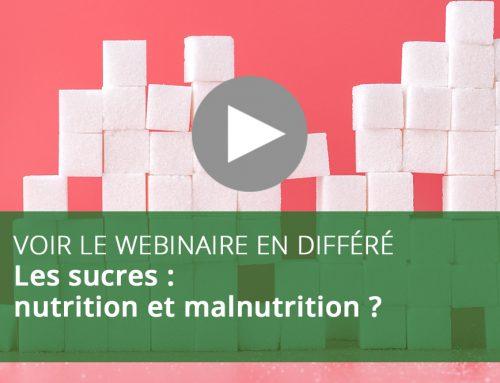 Webinaire : Les sucres : nutrition et malnutrition ?