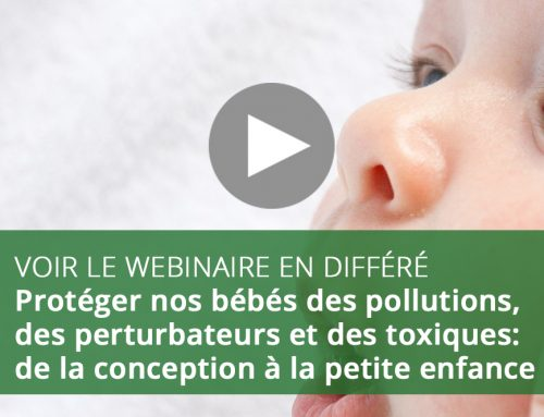 Webinaire : Protéger nos bébés des pollutions, des perturbateurs et des toxiques: de la conception à la petite enfance
